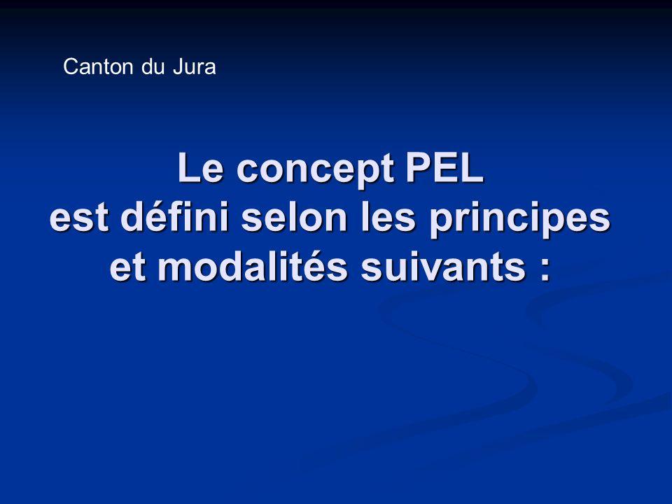 Le concept PEL est défini selon les principes et modalités suivants : Canton du Jura