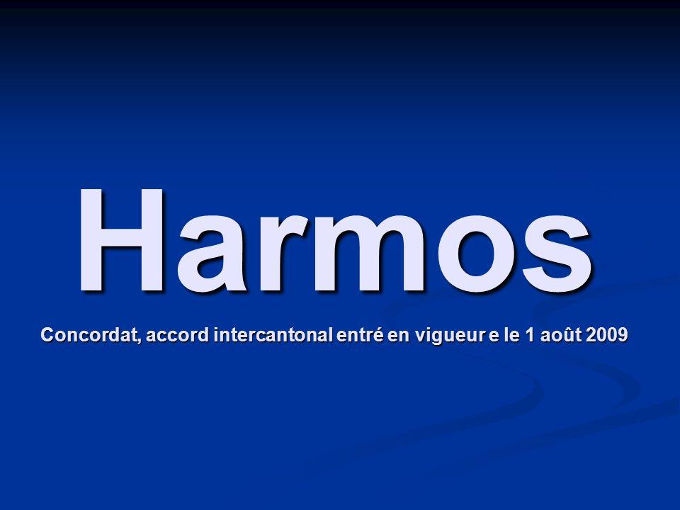 Harmos Concordat, accord intercantonal entré en vigueur e le 1 août 2009