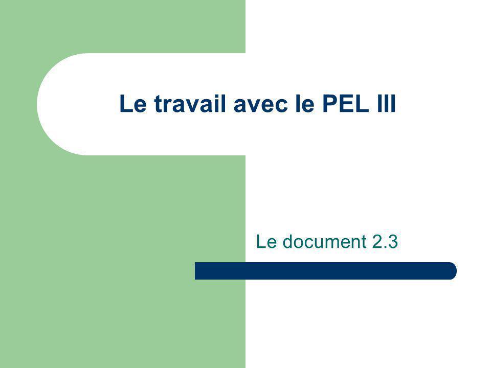 Le travail avec le PEL III Le document 2.3