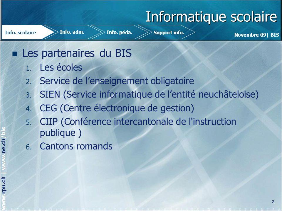 Novembre 09| BIS www.rpn.ch | www.ne.ch/bis Informatique scolaire Les partenaires du BIS 1.