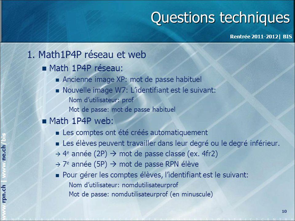 Rentrée 2011-2012| BIS www.rpn.ch | www.ne.ch/bis Questions techniques 1.