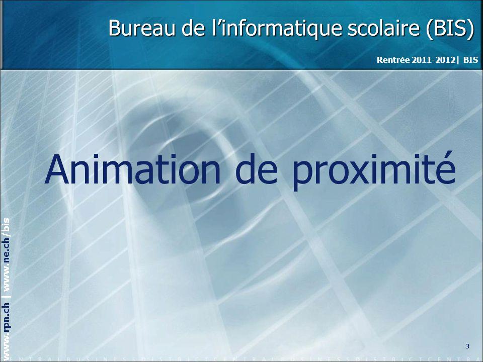 Rentrée 2011-2012| BIS www.rpn.ch | www.ne.ch/bis Animation de proximité 1.