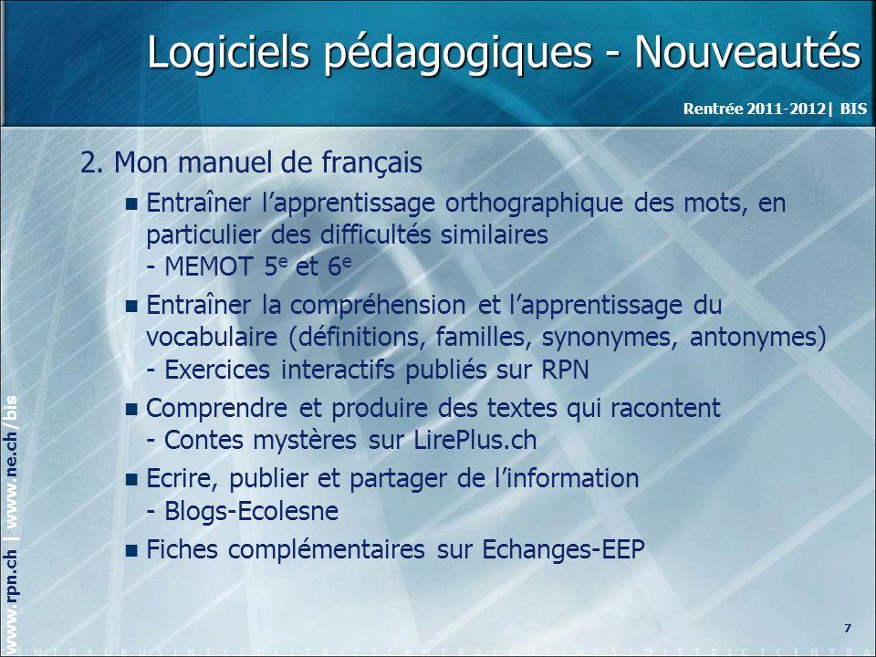 Rentrée 2011-2012| BIS www.rpn.ch | www.ne.ch/bis Logiciels pédagogiques - Nouveautés 3.