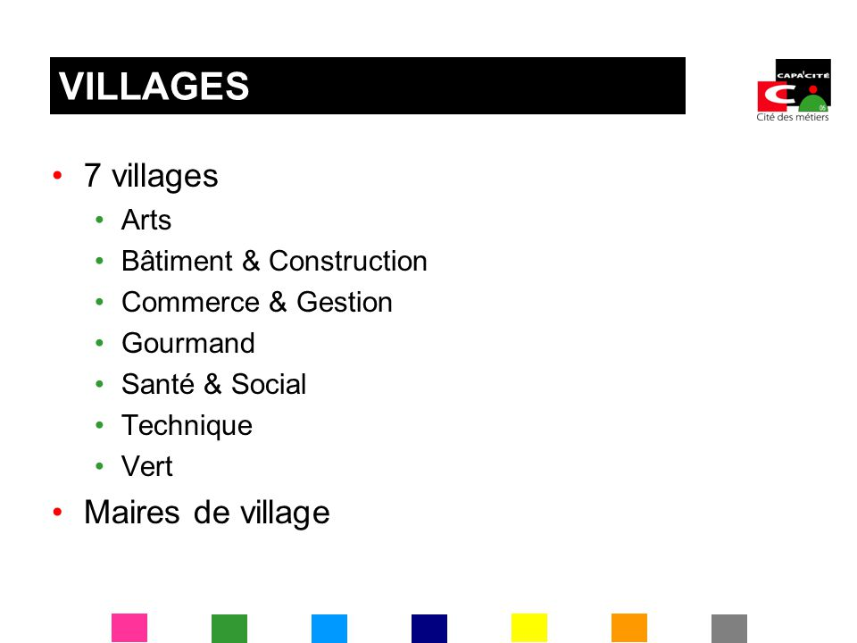 7 villages Arts Bâtiment & Construction Commerce & Gestion Gourmand Santé & Social Technique Vert Maires de village VILLAGES