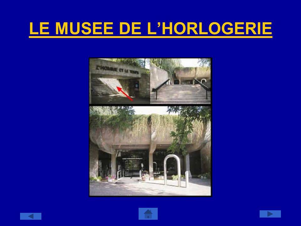 LE MUSEE DE LHORLOGERIE
