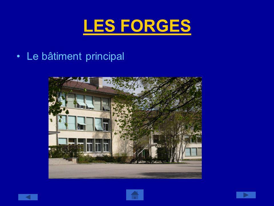 LES FORGES Le bâtiment principal