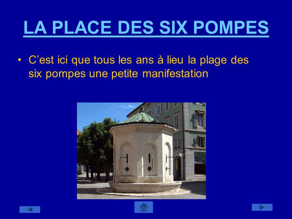 LA PLACE DES SIX POMPES Cest ici que tous les ans à lieu la plage des six pompes une petite manifestation