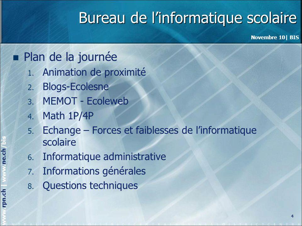 Novembre 10| BIS www.rpn.ch | www.ne.ch/bis Office 2010 15 Le canton a pris la décision doffrir «Microsoft Office 2010» à tous les enseignants et élèves du secondaire 1.
