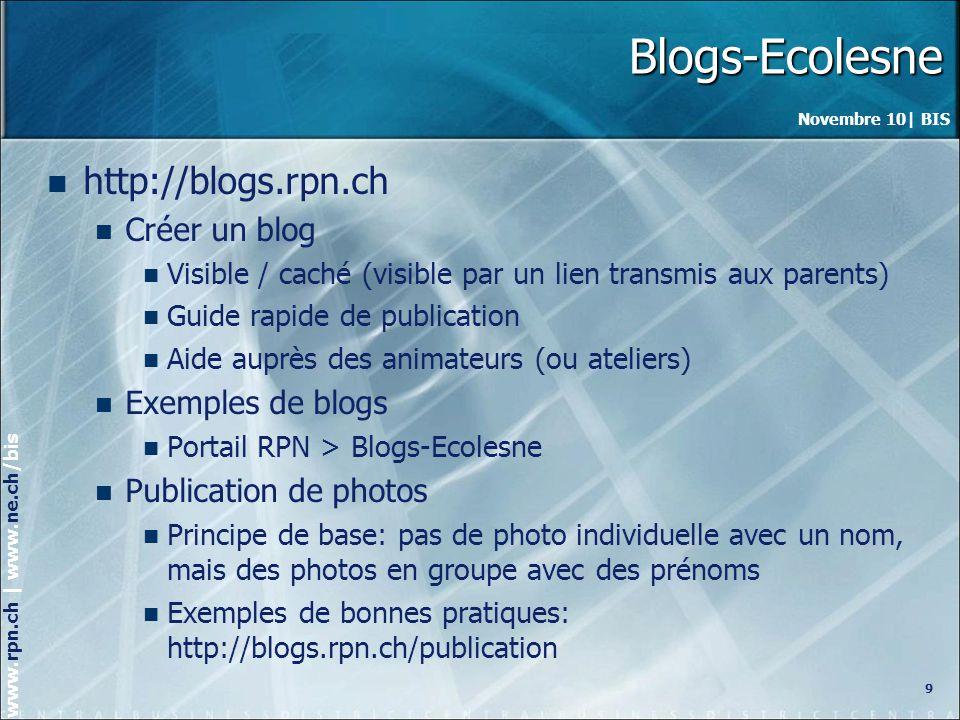 Novembre 10| BIS www.rpn.ch | www.ne.ch/bis MEMOT Nouveautés MEMOT octobre 2010 www.rpn.ch/memot www.rpn.ch/memot Synthèse vocale, exercice DictaMot Listes pour élèves allophones Mise à jour des fichiers Aide Possibilité dintégrer des images (liste de cartes) Envoi des rapports de travail modifié Blog MEMOT http://blogs.rpn.ch/memothttp://blogs.rpn.ch/memot A lécoute des utilisateurs 10