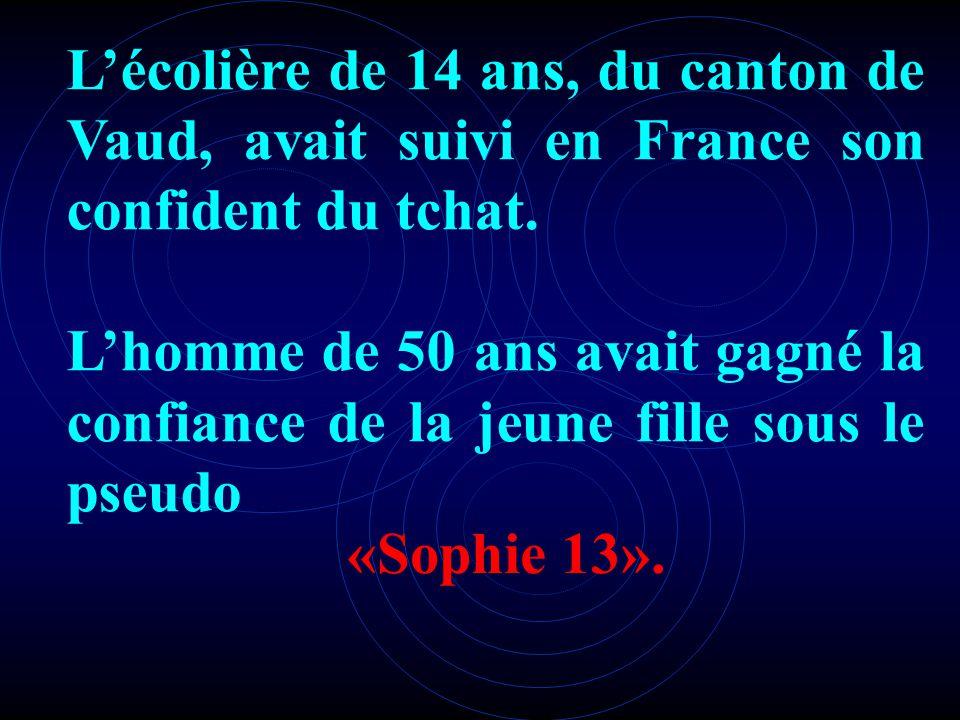 «Sophie 13».Lécolière de 14 ans, du canton de Vaud, avait suivi en France son confident du tchat.