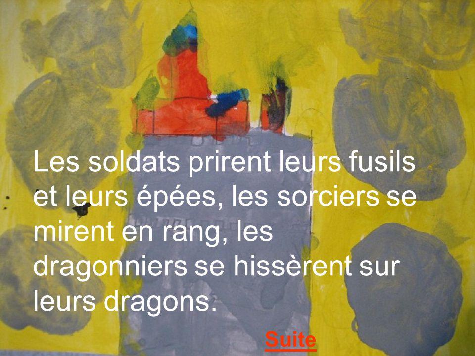 Les soldats prirent leurs fusils et leurs épées, les sorciers se mirent en rang, les dragonniers se hissèrent sur leurs dragons. Suite