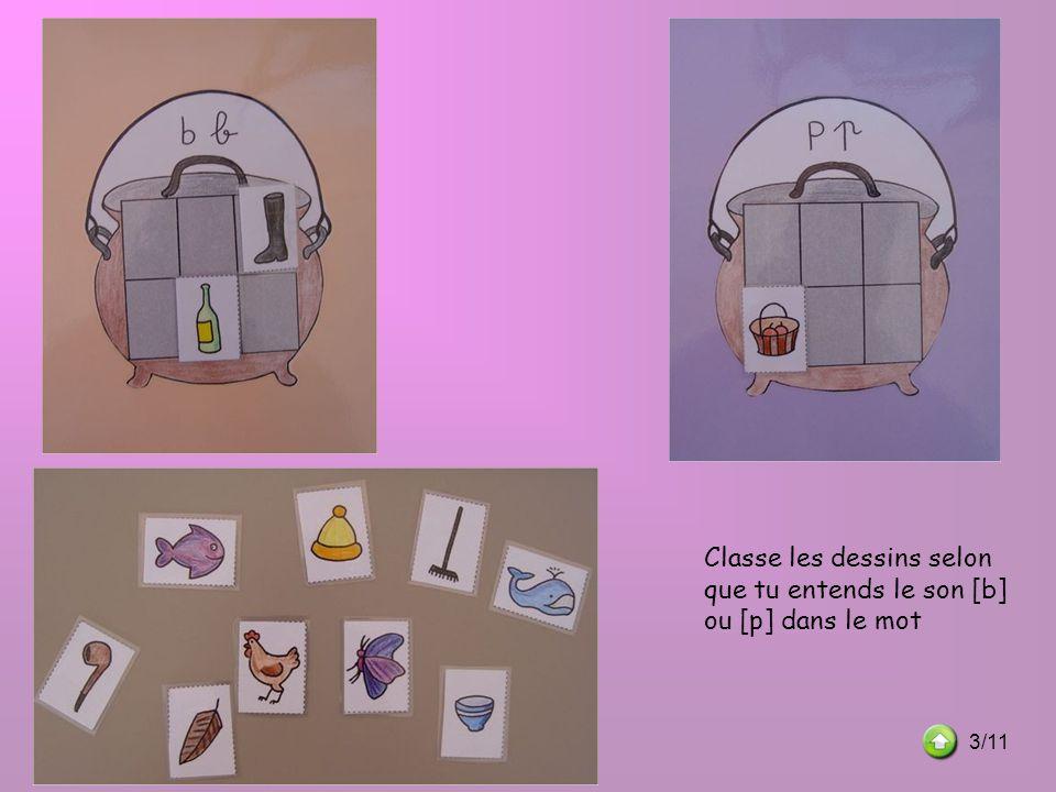 Classe les dessins selon que tu entends le son [b] ou [p] dans le mot 3/11