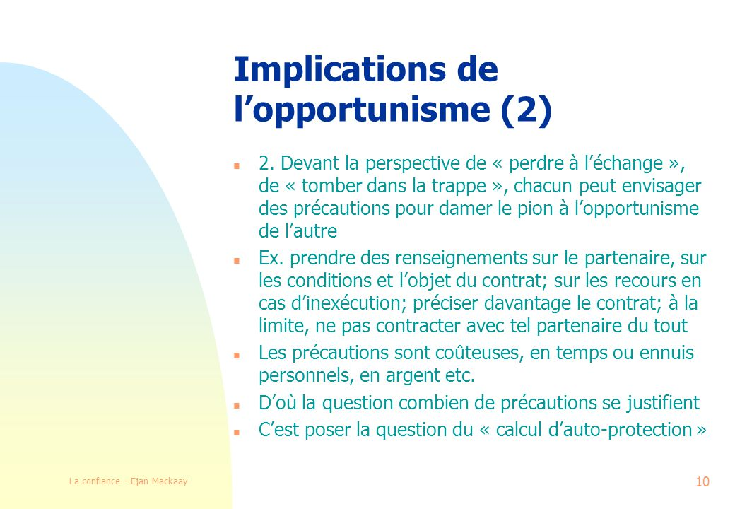 La confiance - Ejan Mackaay 10 Implications de lopportunisme (2) n 2.