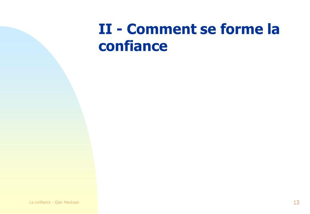 La confiance - Ejan Mackaay 13 II - Comment se forme la confiance