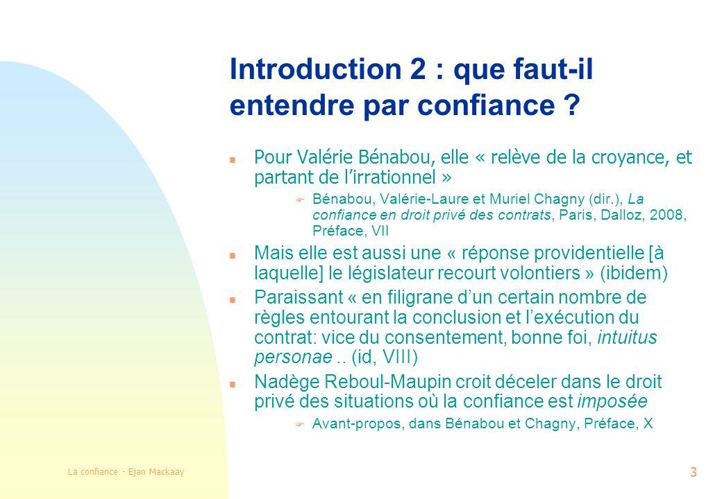 La confiance - Ejan Mackaay 3 Introduction 2 : que faut-il entendre par confiance .