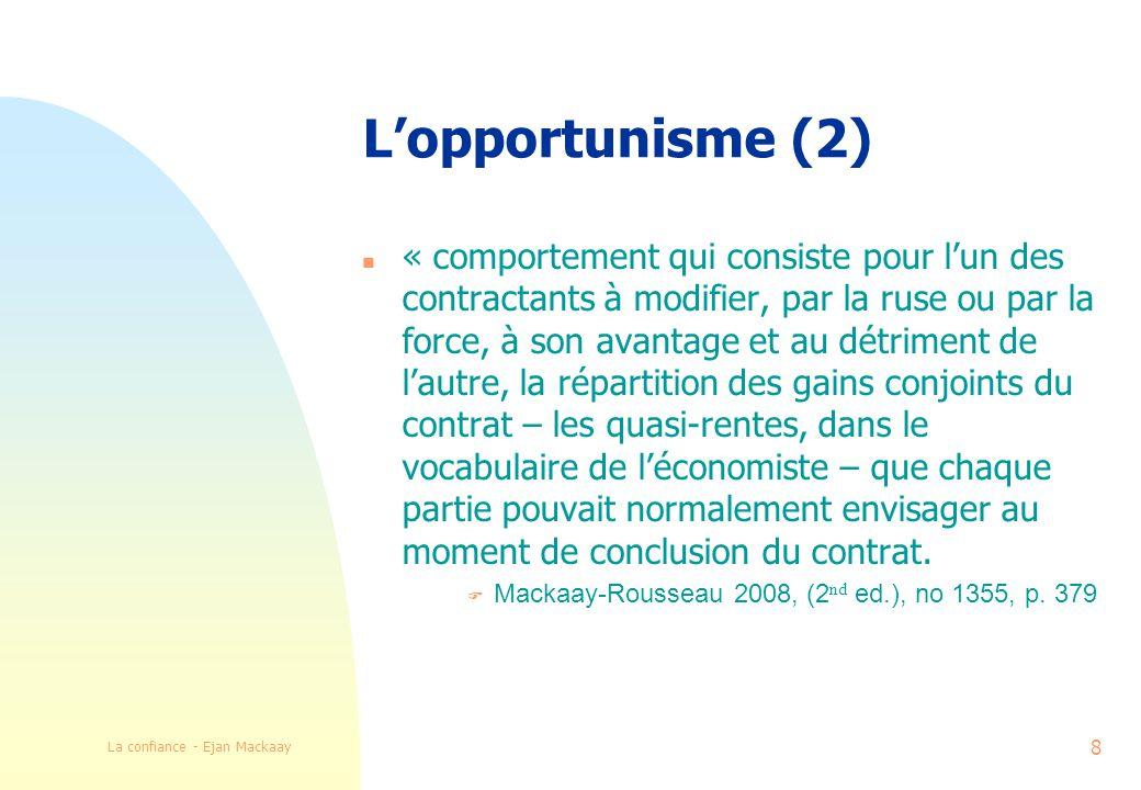 La confiance - Ejan Mackaay 9 Implications de lopportunisme n 1.