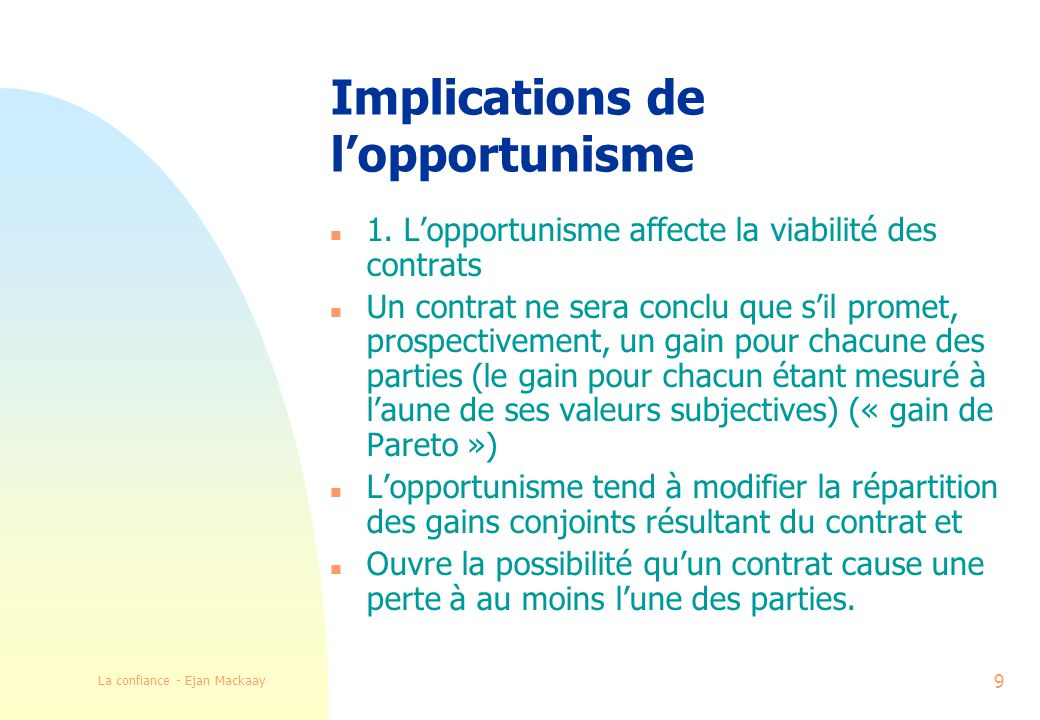 La confiance - Ejan Mackaay 9 Implications de lopportunisme n 1.