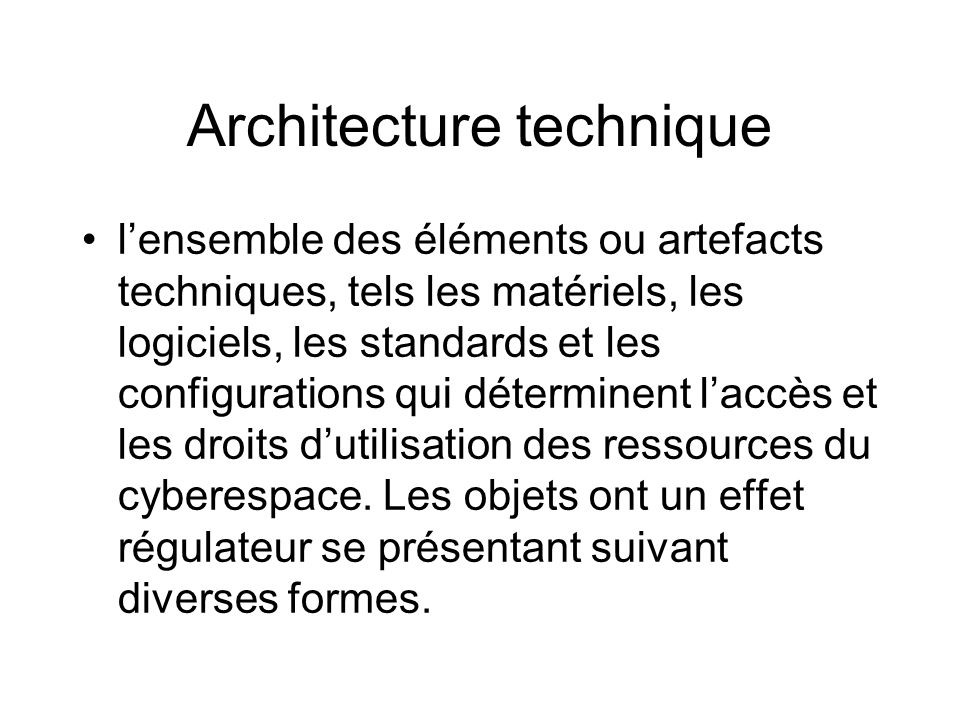Architecture technique lensemble des éléments ou artefacts techniques, tels les matériels, les logiciels, les standards et les configurations qui déte
