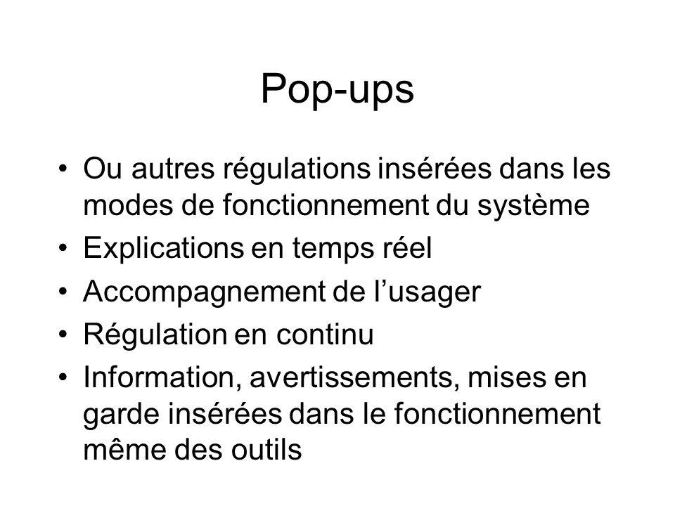 Pop-ups Ou autres régulations insérées dans les modes de fonctionnement du système Explications en temps réel Accompagnement de lusager Régulation en