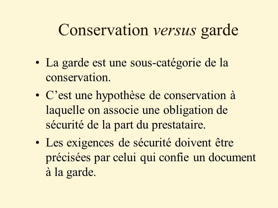 Conservation versus garde La garde est une sous-catégorie de la conservation.
