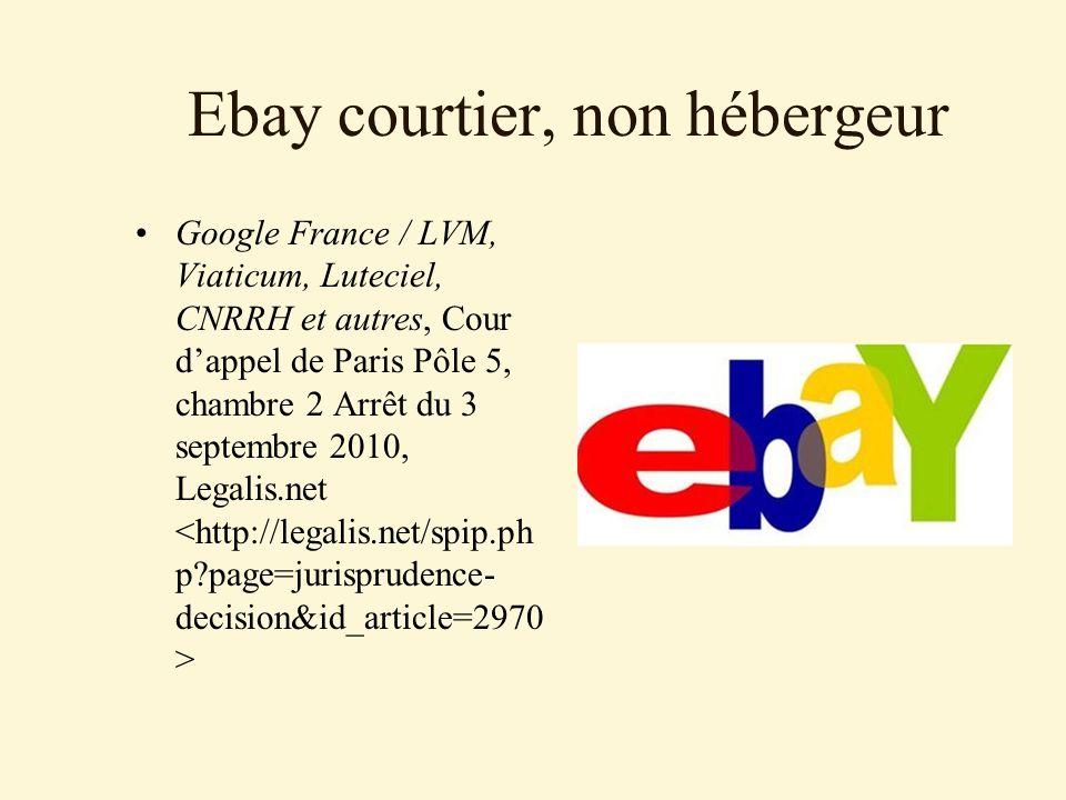 Ebay courtier, non hébergeur Google France / LVM, Viaticum, Luteciel, CNRRH et autres, Cour dappel de Paris Pôle 5, chambre 2 Arrêt du 3 septembre 2010, Legalis.net