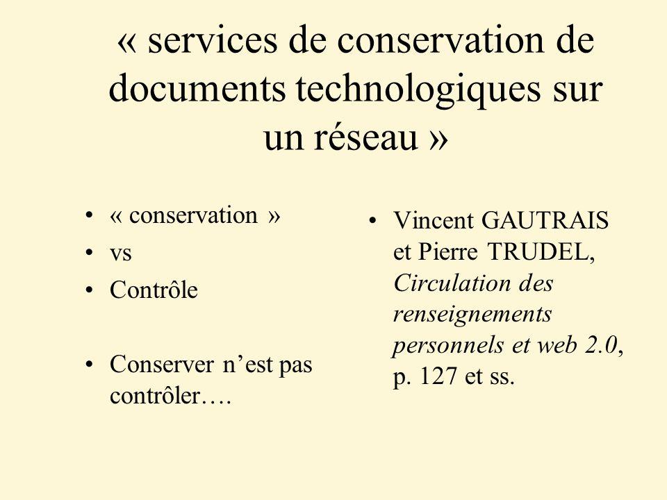 « services de conservation de documents technologiques sur un réseau » « conservation » vs Contrôle Conserver nest pas contrôler….