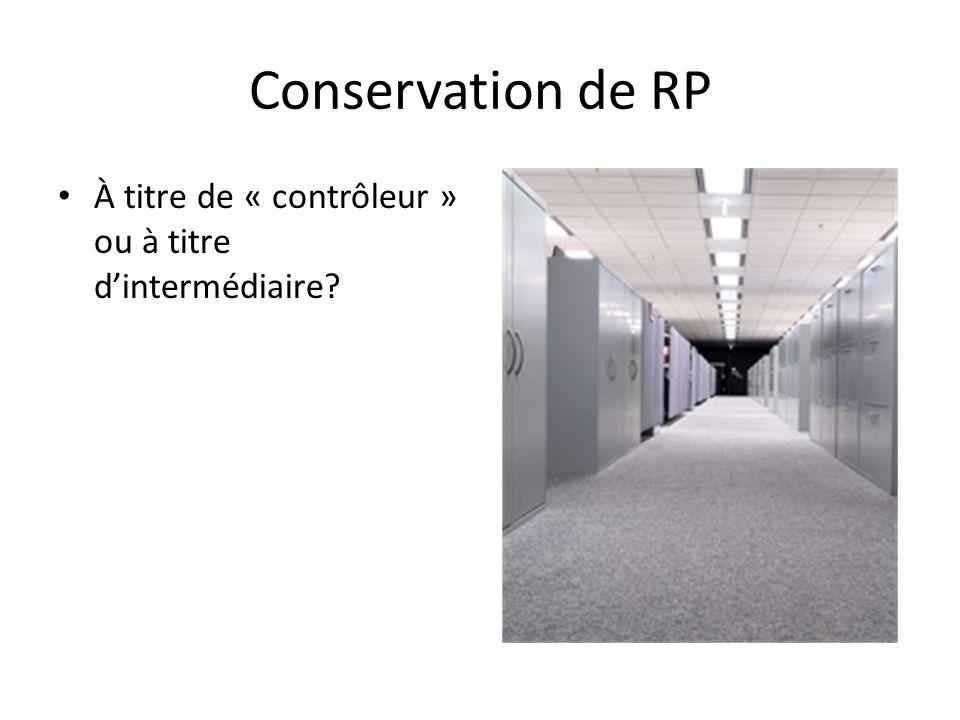 Conservation de RP À titre de « contrôleur » ou à titre dintermédiaire