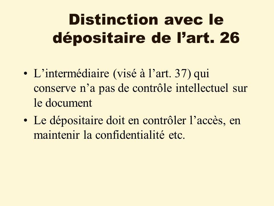 Distinction avec le dépositaire de lart. 26 Lintermédiaire (visé à lart.