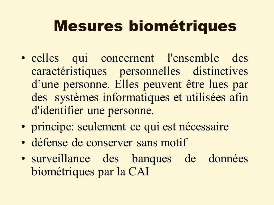 Mesures biométriques celles qui concernent l ensemble des caractéristiques personnelles distinctives dune personne.