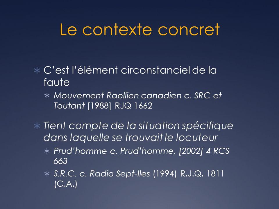 Le contexte concret Cest lélément circonstanciel de la faute Mouvement Raellien canadien c.