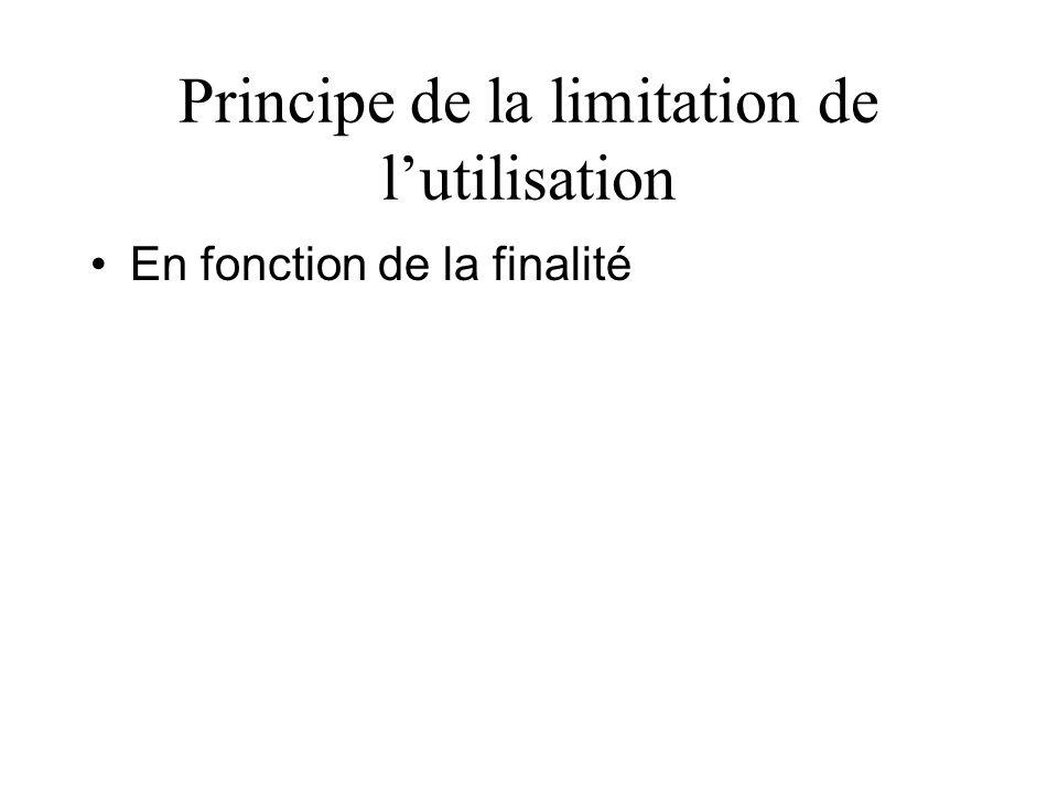 Principe de la limitation de lutilisation En fonction de la finalité