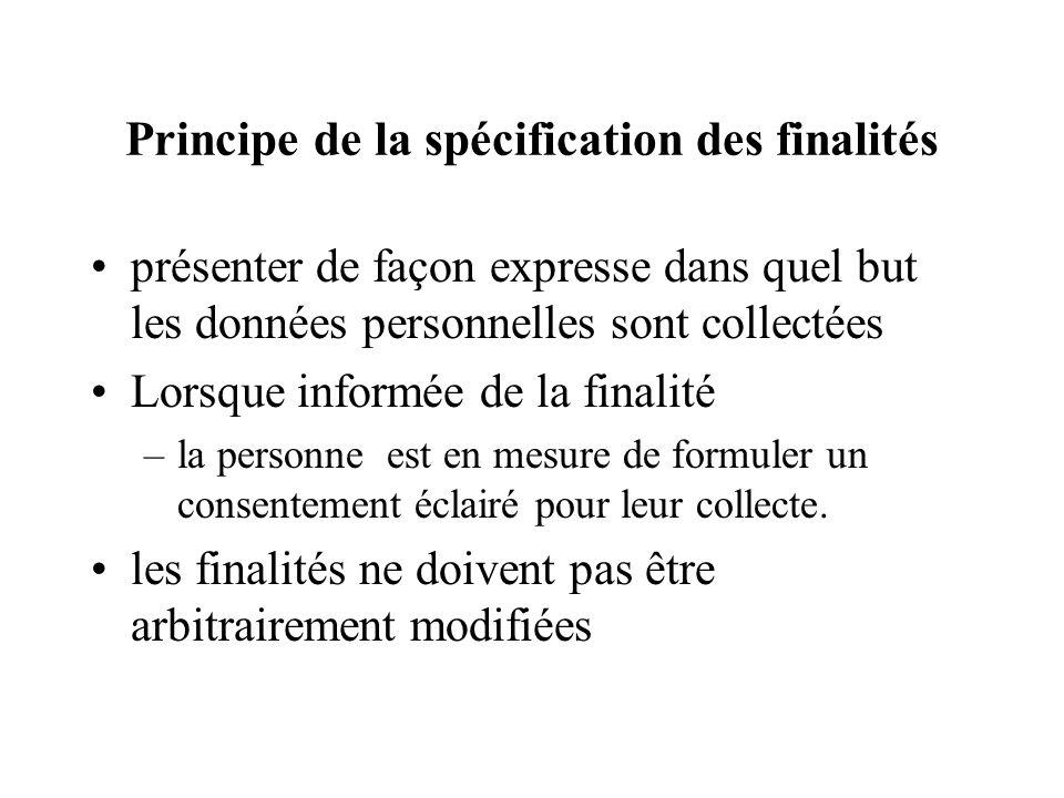 Principe de la spécification des finalités présenter de façon expresse dans quel but les données personnelles sont collectées Lorsque informée de la f