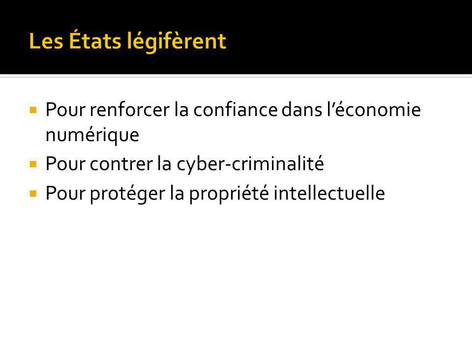 Pour renforcer la confiance dans léconomie numérique Pour contrer la cyber-criminalité Pour protéger la propriété intellectuelle