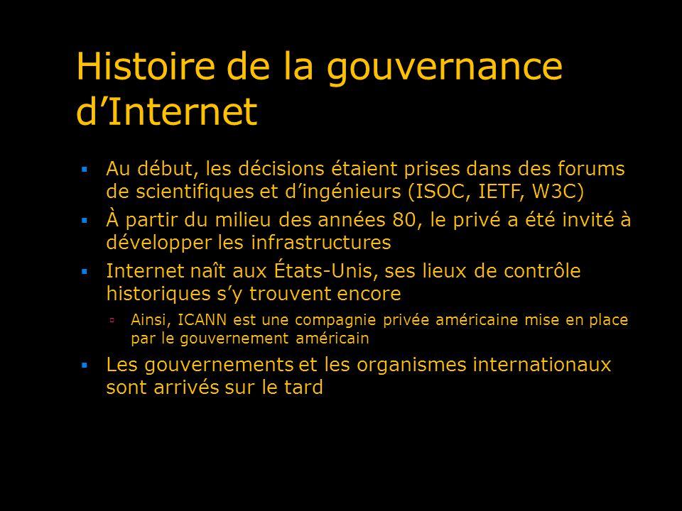 Histoire de la gouvernance dInternet Au début, les décisions étaient prises dans des forums de scientifiques et dingénieurs (ISOC, IETF, W3C) À partir