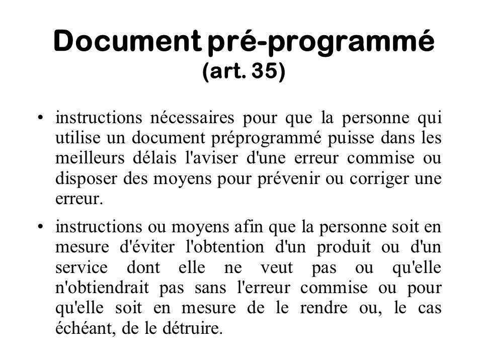 Document pré-programmé (art. 35) instructions nécessaires pour que la personne qui utilise un document préprogrammé puisse dans les meilleurs délais l