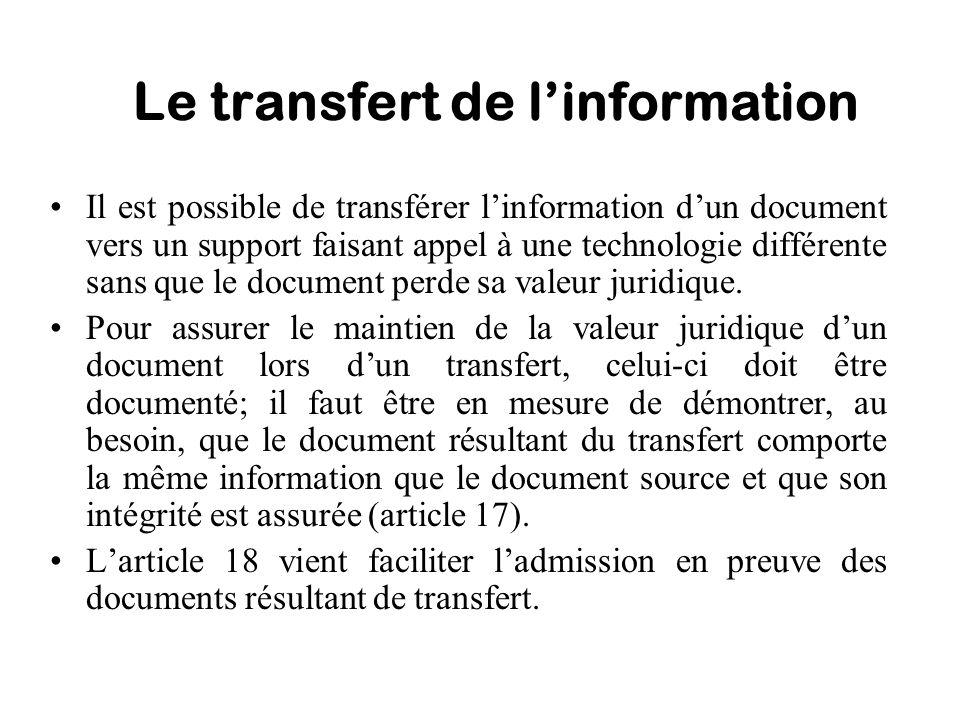 Le transfert de linformation Il est possible de transférer linformation dun document vers un support faisant appel à une technologie différente sans q