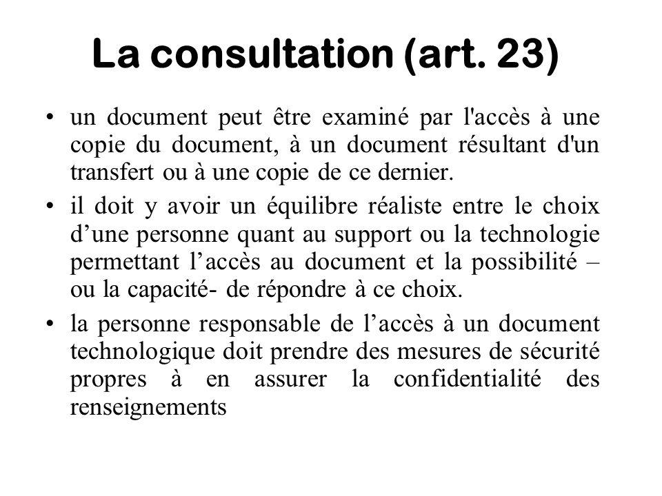 La consultation (art. 23) un document peut être examiné par l'accès à une copie du document, à un document résultant d'un transfert ou à une copie de