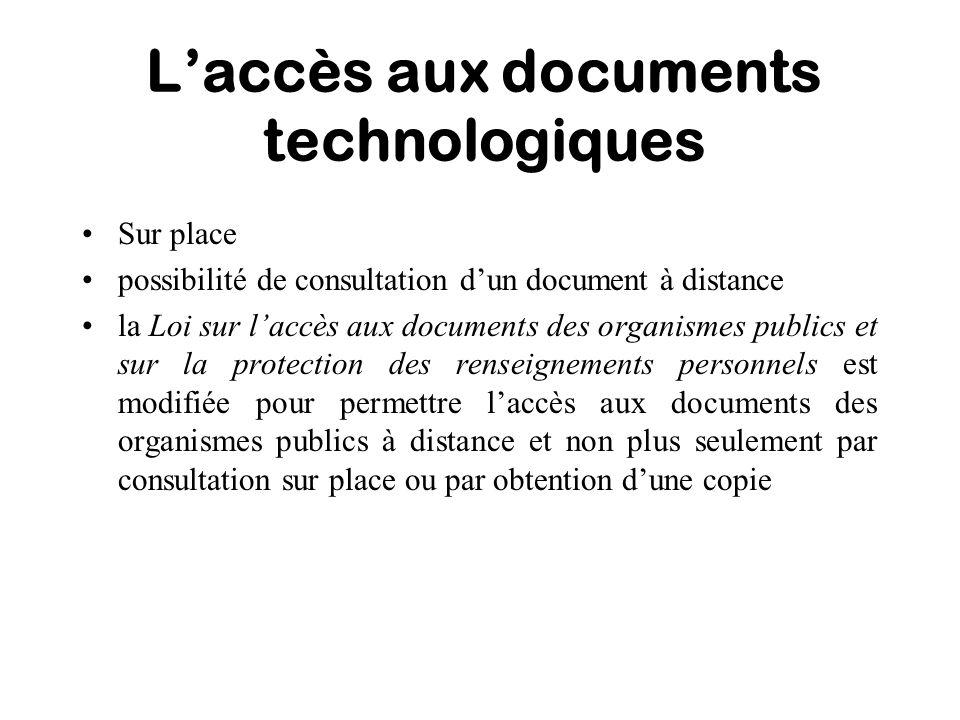 Laccès aux documents technologiques Sur place possibilité de consultation dun document à distance la Loi sur laccès aux documents des organismes publi