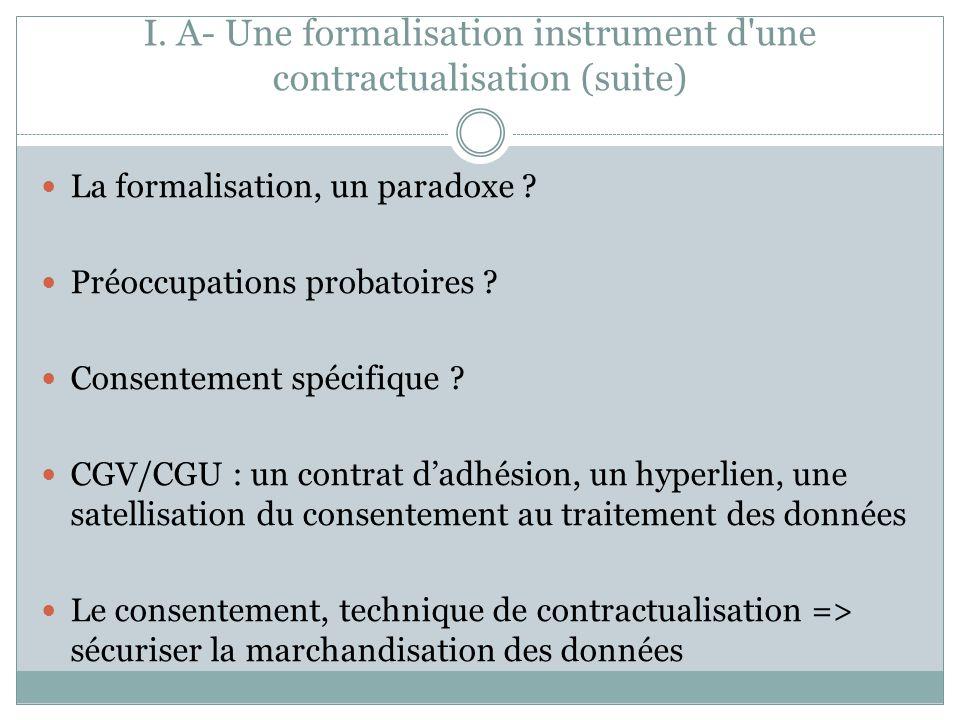 I.A- Une formalisation instrument d une contractualisation (suite) La formalisation, un paradoxe .