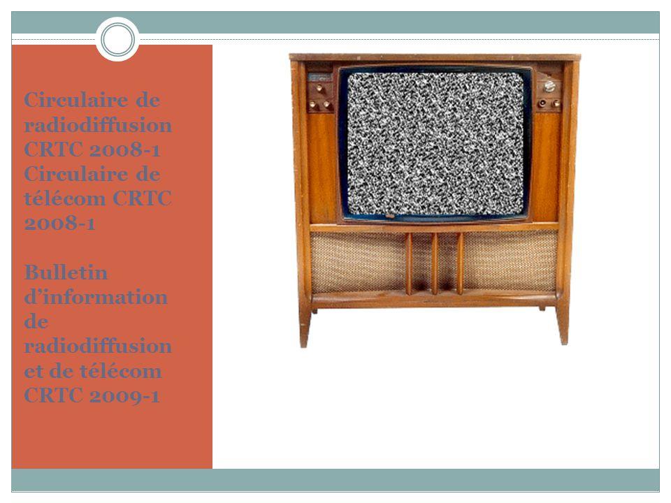 Circulaire de radiodiffusion CRTC 2008-1 Circulaire de télécom CRTC 2008-1 Bulletin dinformation de radiodiffusion et de télécom CRTC 2009-1
