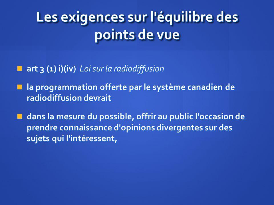 Les exigences sur l'équilibre des points de vue art 3 (1) i)(iv) Loi sur la radiodiffusion art 3 (1) i)(iv) Loi sur la radiodiffusion la programmation
