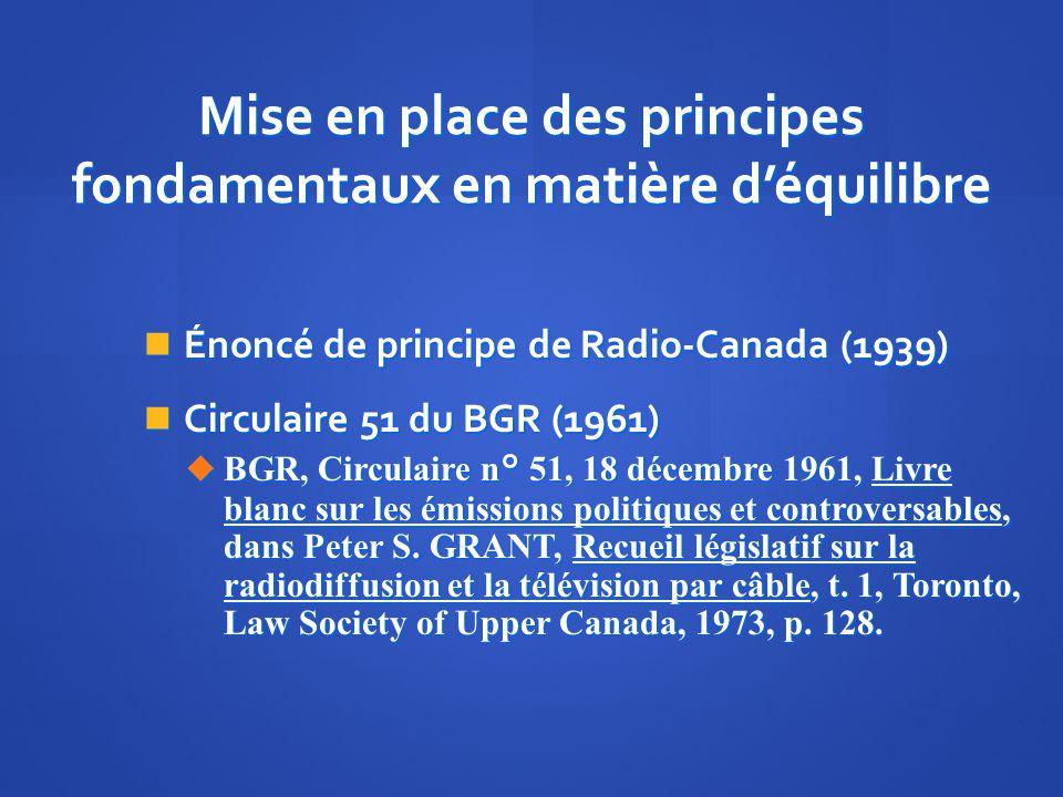 Mise en place des principes fondamentaux en matière déquilibre Énoncé de principe de Radio-Canada (1939) Énoncé de principe de Radio-Canada (1939) Cir