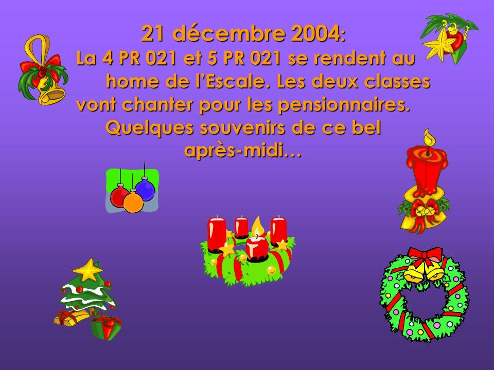21 décembre 2004 : La 4 PR 021 et 5 PR 021 se rendent au home de lEscale.