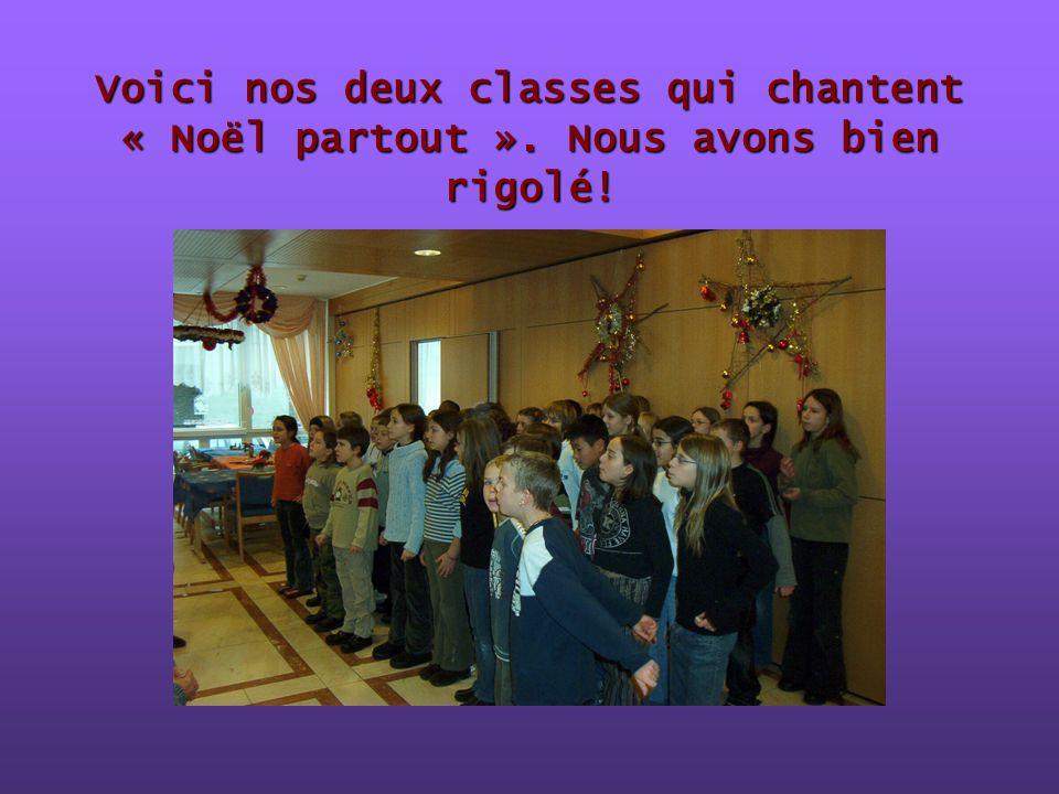 Voici nos deux classes qui chantent « Noël partout ». Nous avons bien rigolé!