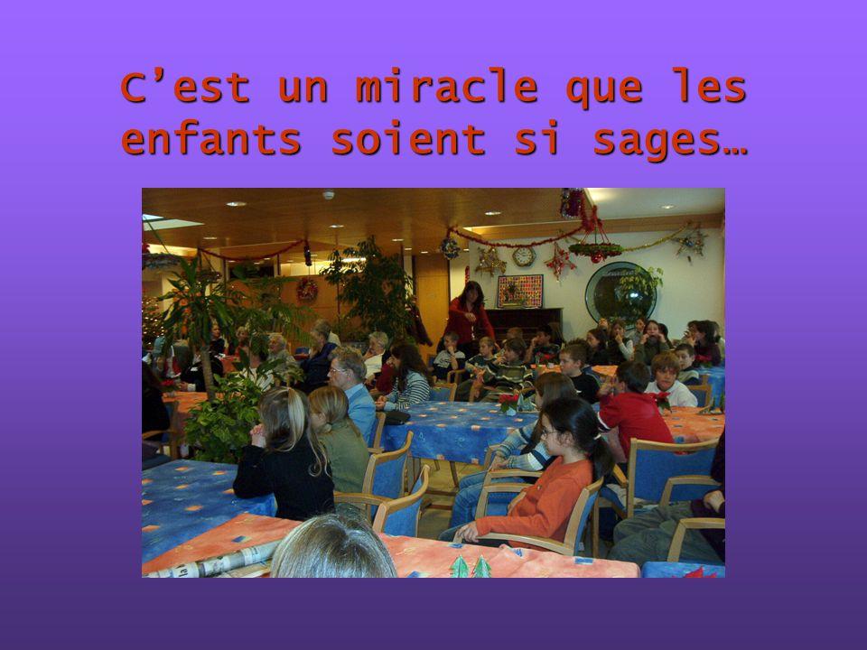 Cest un miracle que les enfants soient si sages…