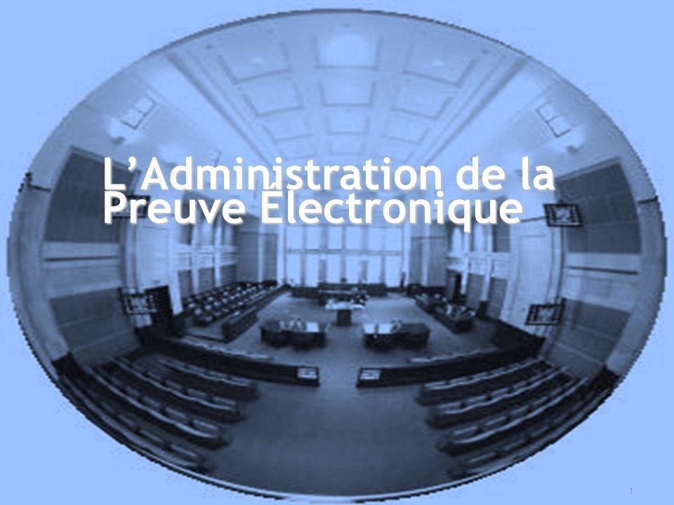 Papier vs Document Électronique LCCJTI Preuve électronique Administration Présentation Agenda