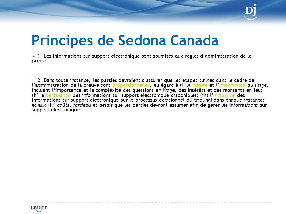 Principes de Sedona Canada 1: Les informations sur support électronique sont soumises aux règles dadministration de la preuve.