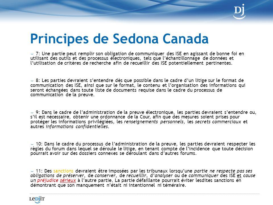 Principes de Sedona Canada 7: Une partie peut remplir son obligation de communiquer des ISE en agissant de bonne foi en utilisant des outils et des processus électroniques, tels que léchantillonnage de données et lutilisation de critères de recherche afin de recueillir des ISE potentiellement pertinentes.