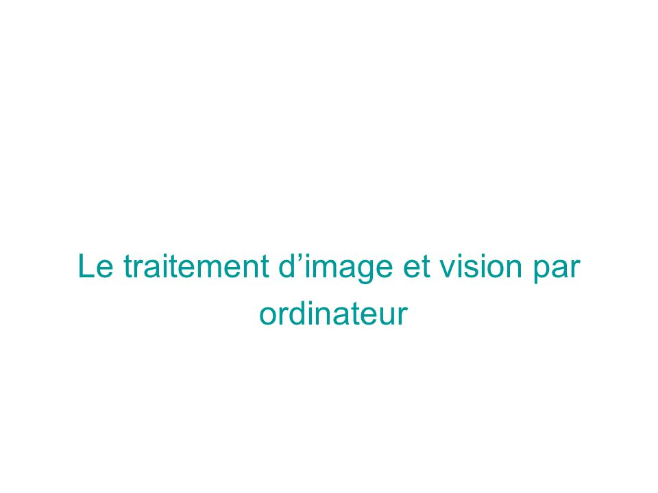 La vision par Ordinateur