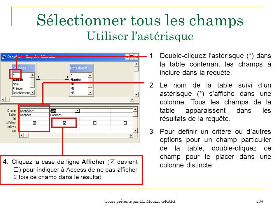 Cours présenté par Mr Mounir GRARI 205 Trier les résultats de la requête 1.Cliquez la zone Tri du champ qui servira de clé de tri.